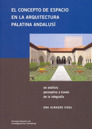 El Concepto de Espacio en la Arquitectura Palatina Andalusí