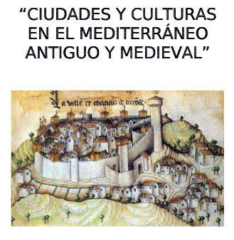 Ciudades y Culturas en el Mediterráneo Antiguo y Medieval