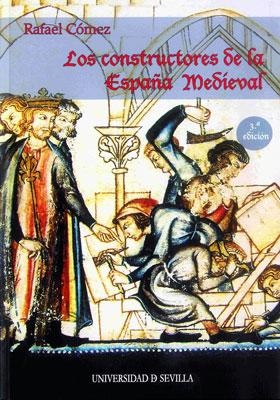 Los constructores de la España medieval