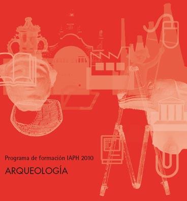 Programa de formación IAPH 2010. ARQUEOLOGIA