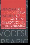 Memoria de actividades de la Escuela de Estudios Árabes con motivo de su 75 aniversario