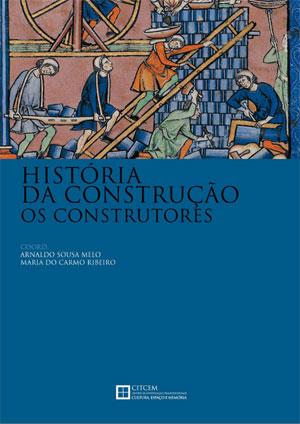 História da Construção. Os Construtores