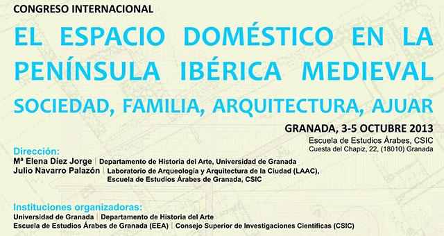 """Congreso internacional """"EL ESPACIO DOMÉSTICO EN LA PENÍNSULA IBÉRICA MEDIEVAL: SOCIEDAD, FAMILIA, ARQUITECTURA, AJUAR"""""""