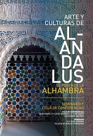 Arte y Culturas de al-Andalus. El poder de la Alhambra