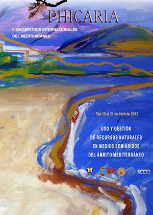 PHICARIA. II Encuentros Internacionales del Mediterráneo. Uso y Gestión de Recursos Naturales en Medios Semiáridos del Ámbito Mediterráneo