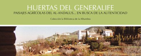 Presentación del libro: Huertas del Generalife. Paisajes agrícolas del Al-Andalus...