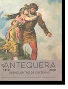 Antequera 1410-2010, reencuentro de culturas
