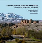 Presentación del libro: Arquitectura de tierra en Marruecos. El Valle del Outat en el Alto Atlas