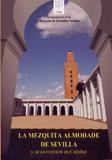 La mezquita almohade de Sevilla y su conversión en catedral