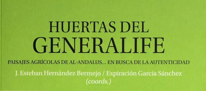 Huertas del Generalife, paisajes agrícolas de al-Andalus…