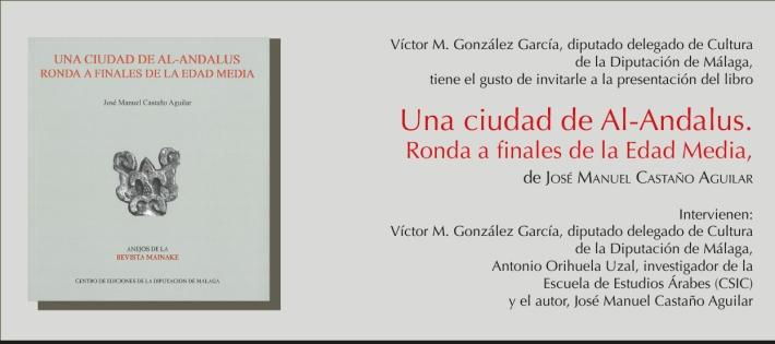 """El Dr. Antonio Orihuela, miembro del G.I. LAAC (EEA, CSIC), participa en la presentación del libro """"Una ciudad de al-Andalus. Ronda a finales de la Edad Media"""" del que es prologuista"""