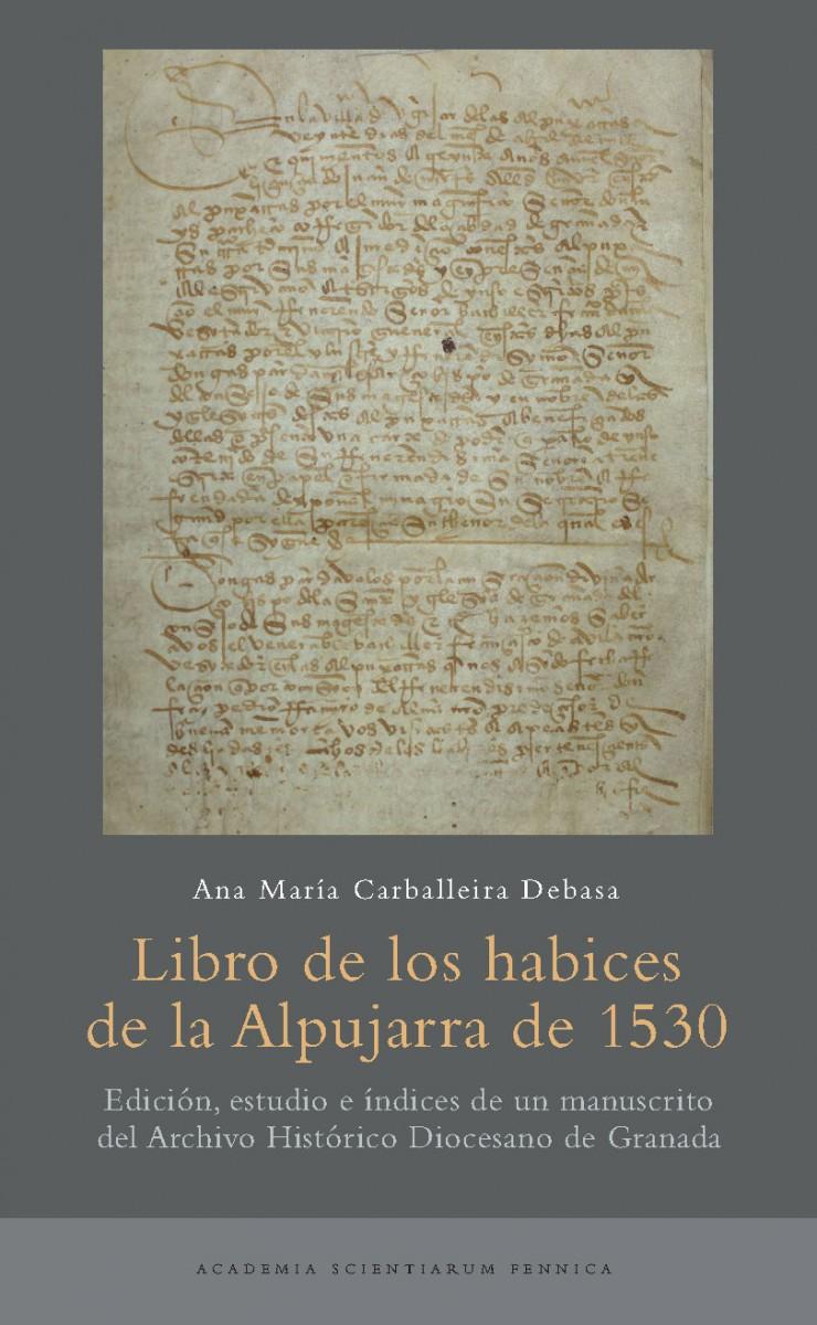 Libro de los habices de la Alpujarra de 1530. Ana María Carballeira