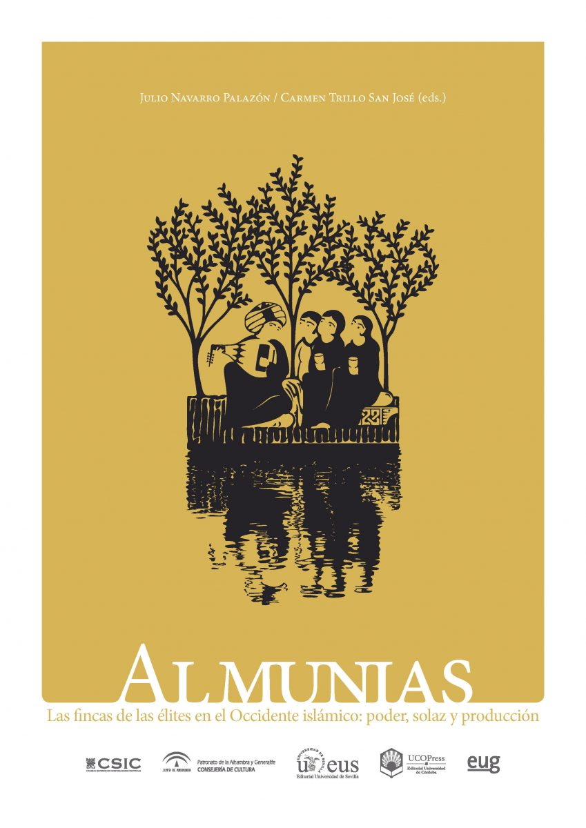 Almunias. Las fincas de Las élites en el Occidente islámico : poder, solaz y producción
