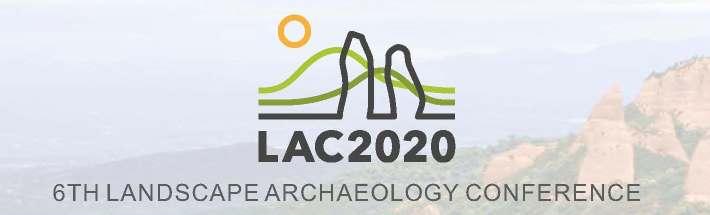 'Call for papers' para participar en la sesión 04 del LAC 2020. 6th Landscape Archaeology Conference, coordinada por el Dr. Angelo Castrorao (EEA, CSIC)