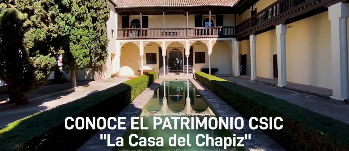 18 de abril, Día Internacional de los Monumentos y Sitios. Conoce el patrimonio CSIC: 'La casa del Chapiz'